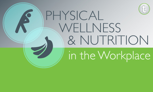 Physical Wellness And Nutrition In The Workplace Tonic